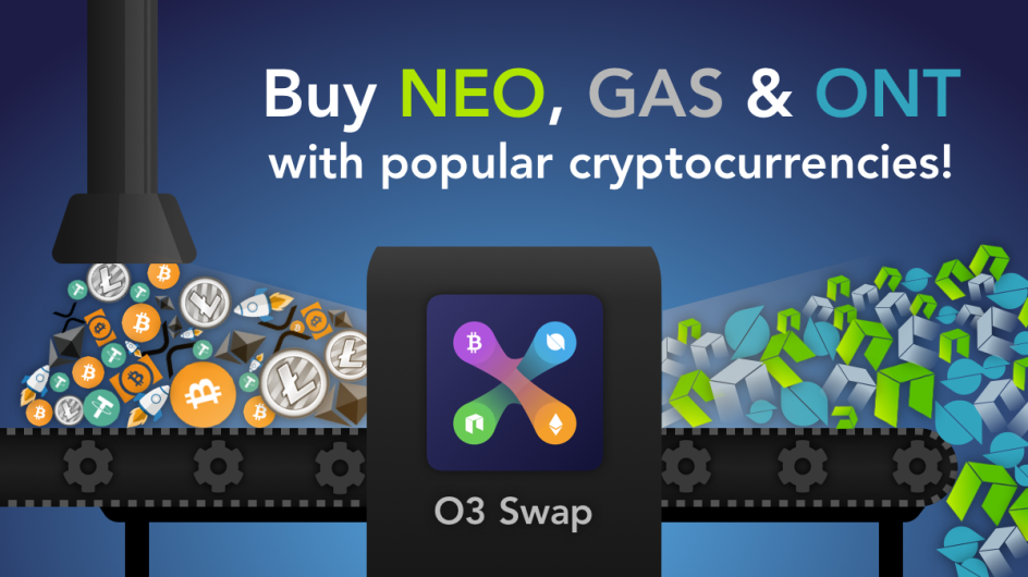 Buy NEO, GAS or ONT with any other cryptocurrency you hold!